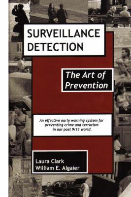 Surveillance Detection, the Art of Prevention (Paperback)