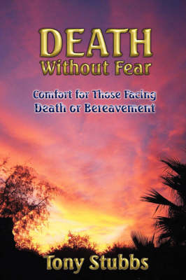 Death Without Fear: Comfort for Those Facing Death or Bereavement (Paperback)