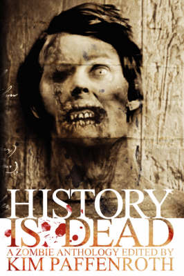 History Is Dead: A Zombie Anthology (Paperback)