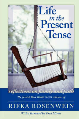 Life in the Present Tense: Reflections on Family and Faith (Paperback)
