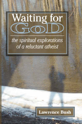 Waiting for God: The Spiritual Reflections of a Reluctant Atheist (Paperback)