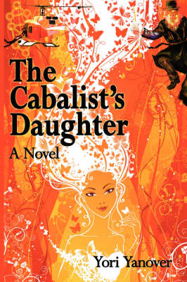 The Cabalist's Daughter: A Novel of Practical Messianic Redemption (Paperback)