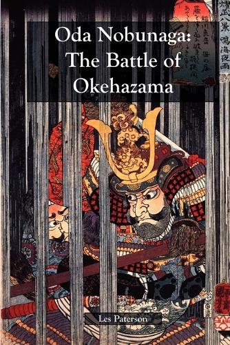 Oda Nobunaga: The Battle of Okehazama (Paperback)