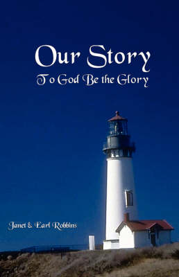 Our Story; To God Be the Glory (Paperback)
