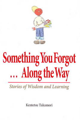 Something You Forgot... Along the Way: Stories of Wisdom and Learning (Paperback)