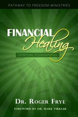Financial Healing - Spiritual Foundations (Paperback)