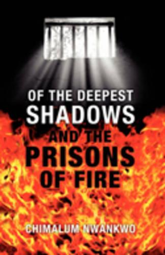 Of the Deepest Shadows and the Prisons of Fire (Paperback)