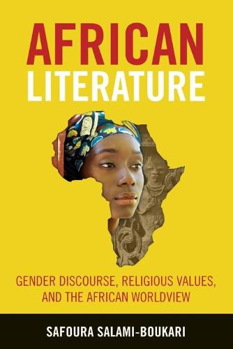 African Literature: Gender Discourse, Religious Values, and the African Worldview (Paperback)