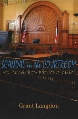 Scandal in the Courtroom: No. 1: Found Guilty without Trial (Paperback)