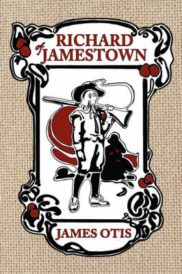 Richard of Jamestown: A Story of Virginia Colony (Paperback)