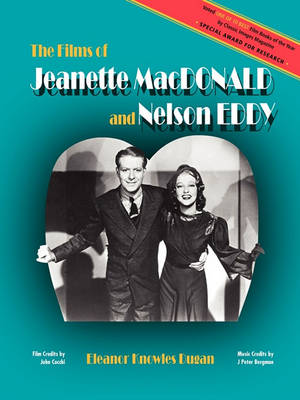 The Films of Jeanette MacDonald and Nelson Eddy (Paperback)