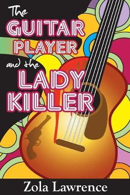 The Guitar Player & the Lady Killer: Partially Inspired by the 1976 Chicago Columbo Murders (Paperback)
