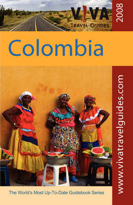 viva travel guides colombia by lorraine caputo paula newton rh waterstones com best colombia travel guide book Cartagena Colombia