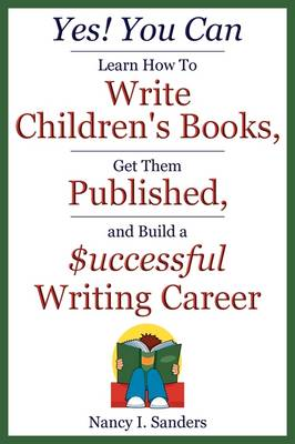 Yes! You Can Learn How to Write Children's Books, Get Them Published, and Build a Successful Writing Career (Paperback)
