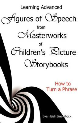 Learning Advanced Figures of Speech from Masterworks of Children's Picture Storybooks: How to Turn a Phrase (Paperback)