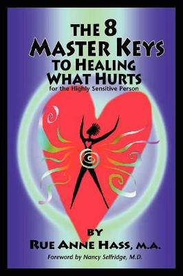 The 8 Master Keys To Healing What Hurts (Paperback)