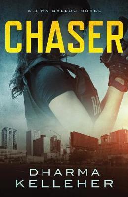 Chaser: A Jinx Ballou Novel - Jinx Ballou 1 (Paperback)
