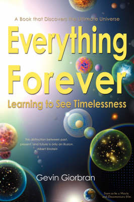 Everything Forever; Learning To See Timelessness (Paperback)