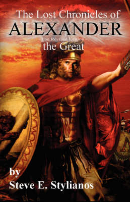 The Lost Chronicles of Alexander the Great Revised Edition (Paperback)
