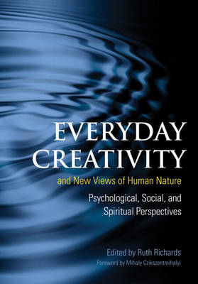 Creativity and New Views of Human Nature: Psychological, Social, and Spiritual Perspectives (Hardback)