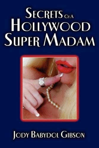 Secrets of a Hollywood Super Madam (Paperback)