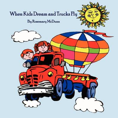 When Kids Dream and Trucks Fly (Paperback)