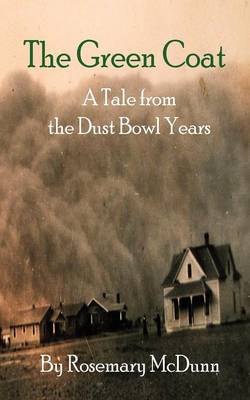 The Green Coat: A Tale from the Dust Bowl Years (Paperback)