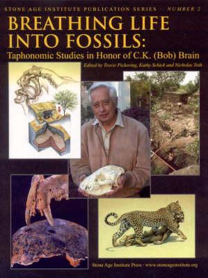 Breathing Life into Fossils: Taphonomic Studies in Honor of C.K. (Bob) Brain (Hardback)