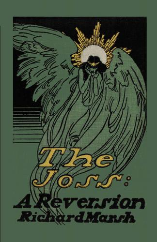 The Joss: A Reversion (Paperback)