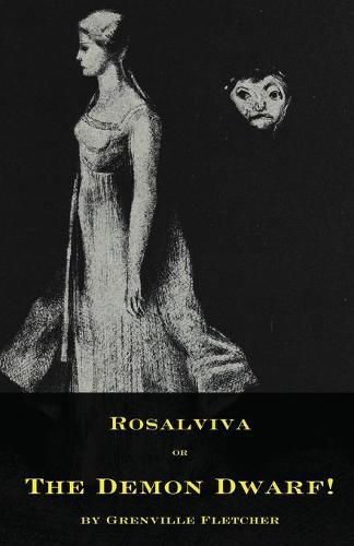 Rosalviva, or, The Demon Dwarf! (Paperback)