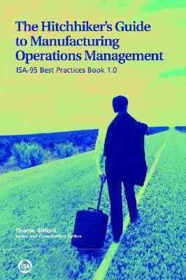 The Hitchhiker's Guide to Manufacturing Operations Management: ISA-95 Best Practices Book 1.0 (Paperback)