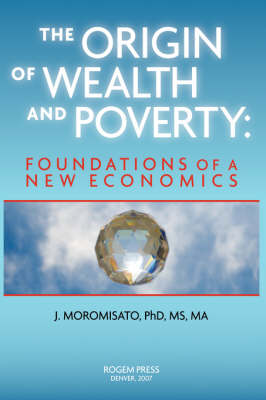 The Origin of Wealth and Poverty (Hardback)
