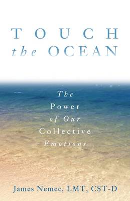 Touch The Ocean: The Power Of Collective Emotions (Paperback)