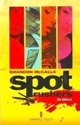 Spot Rushers: Novella Bk. 1 (Paperback)