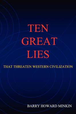 Ten Great Lies That Threaten Western Civilization (Paperback)