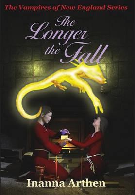 The Longer the Fall - Vampires of New England (Hardback)