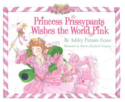 Princess Prissypants Wishes the World Pink (Hardback)