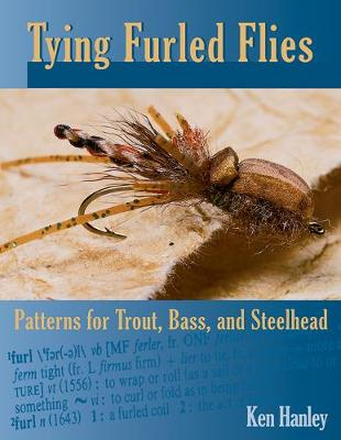 Tying Furled Flies: Patterns for Trout, Bass, and Steelhead (Paperback)