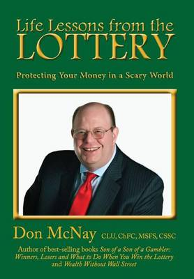 Life Lessons from the Lottery: Protecting Your Money in a Scary World (Hardback)