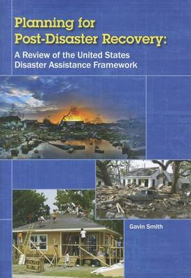 Planning for Post-Disaster Recovery: A Review of the United States Disaster Assistance Framework (Paperback)
