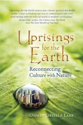 Uprisings for the Earth: Reconnecting Culture with Nature (Hardback)