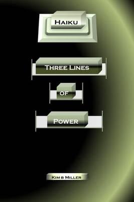Haiku: Three Lines of Power (Paperback)