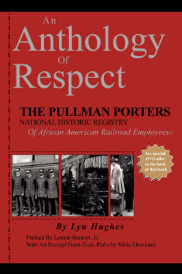 An Anthology of Respect: The Pullman Porters National Historic Registry of African American Railroad Employees (Hardback)