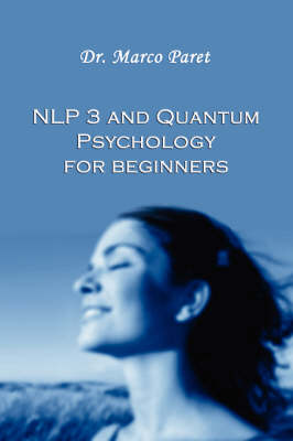 Nlp 3 and Quantum Psychology for Beginners (Paperback)