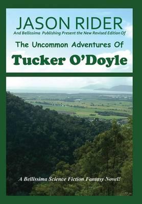 The Uncommon Adventures Of Tucker O'Doyle (Hardback)