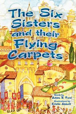 The Six Sisters and Their Flying Carpets (Hardback)