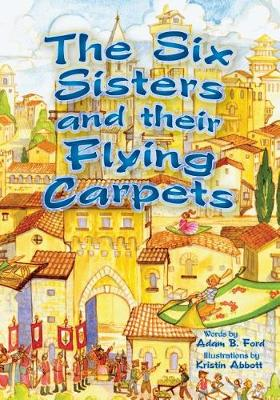 The Six Sisters and Their Flying Carpets (Paperback)