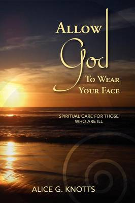 Allow God to Wear Your Face (Paperback)