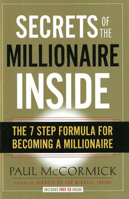 Secrets of the Millionaire Inside: The 7 Step Formula for Becoming a Millionaire (Hardback)