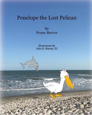 Penelope the Lost Pelican (Paperback)